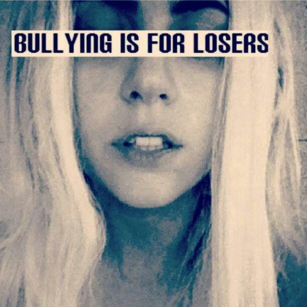 Bullying is for losers Picture Quote #1