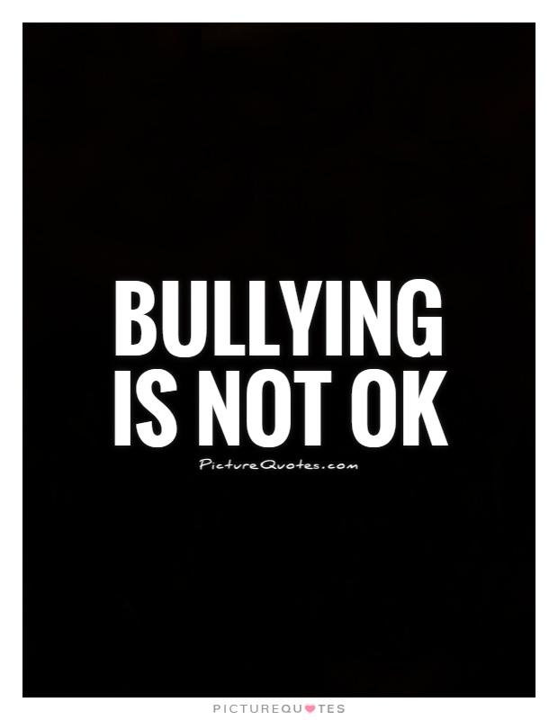Bullying is not ok | Picture Quotes