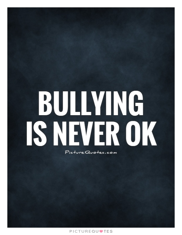 Bullying  is never ok Picture Quote #1