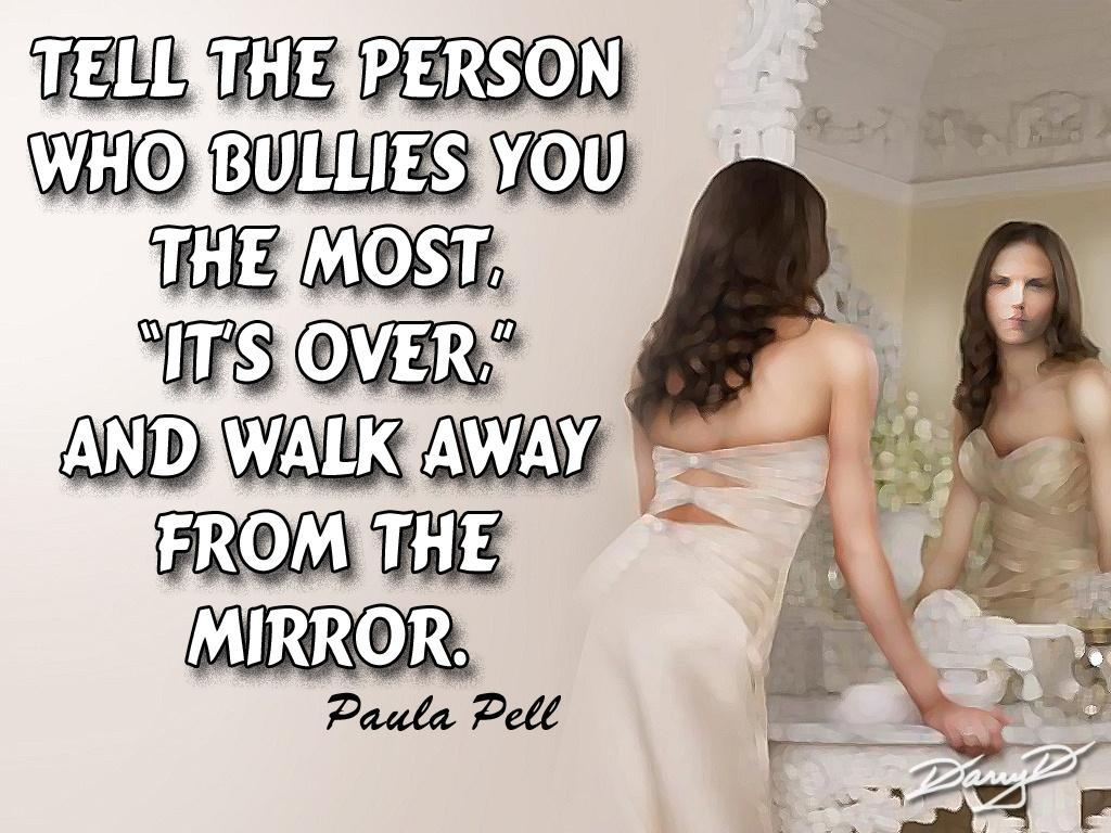Tell the person who bullies you the most