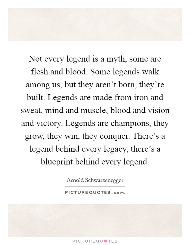 Not every legend is a myth some are flesh and blood some not every legend is a myth some are flesh and blood some legends walk among us but they arent born theyre built legends are made from iron and sweat malvernweather Image collections
