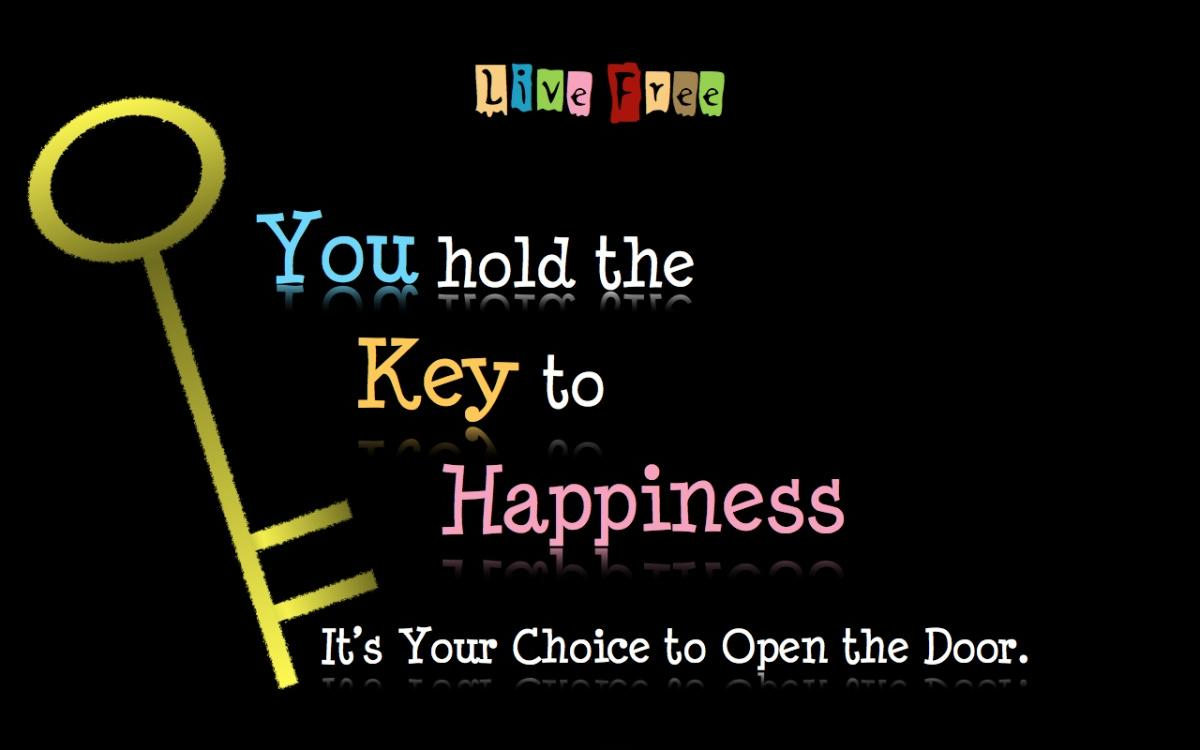 You hold the key to happiness, it's your choice to open the door Picture Quote #1