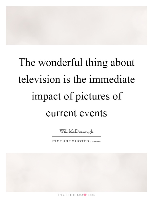 the impact of tv on todays India is a country where movie stars are treated as gods and goddesses and movies capture a big big space in a common man's life the immense influence of movies can be positive as well as greatly negative.
