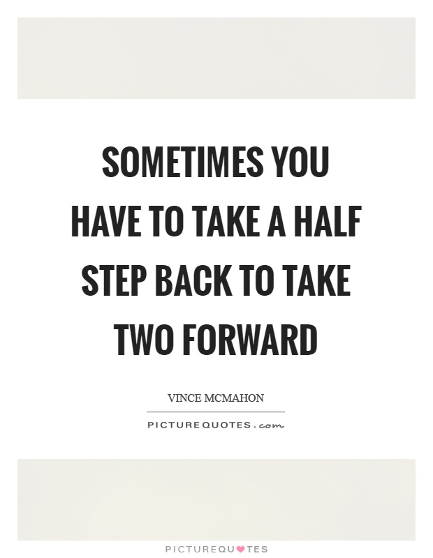 Quotes About Taking A Step Back In Relationships: Vince McMahon Quotes & Sayings (65 Quotations