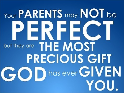 Your parents may not be perfect, but they are the most perfect gift God has ever given you Picture Quote #1