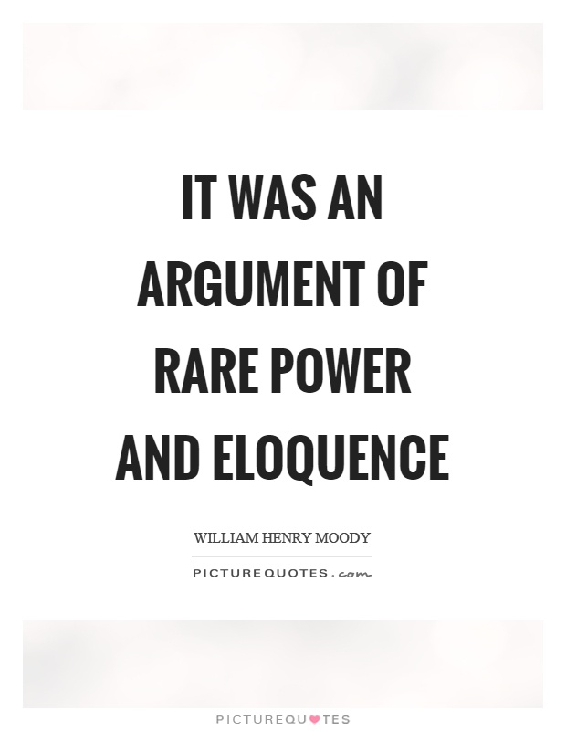 It was an argument of rare power and eloquence Picture Quote #1