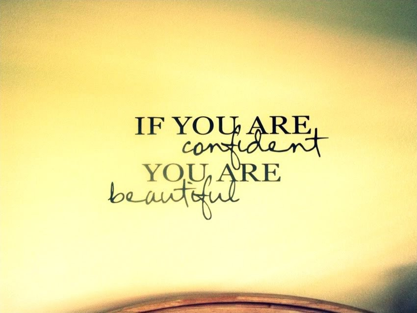 If you are confident you are beautiful Picture Quote #1