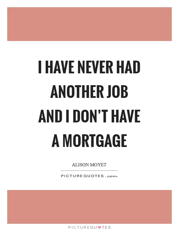 Mortgage Quotes Mortgage Sayings Mortgage Picture Quotes Fascinating Mortgage Quote