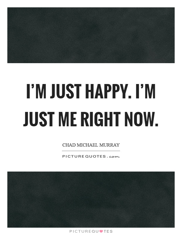 im happy now quotes