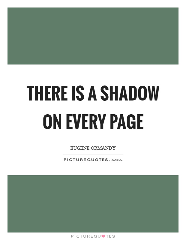 There is a shadow on every page Picture Quote #1