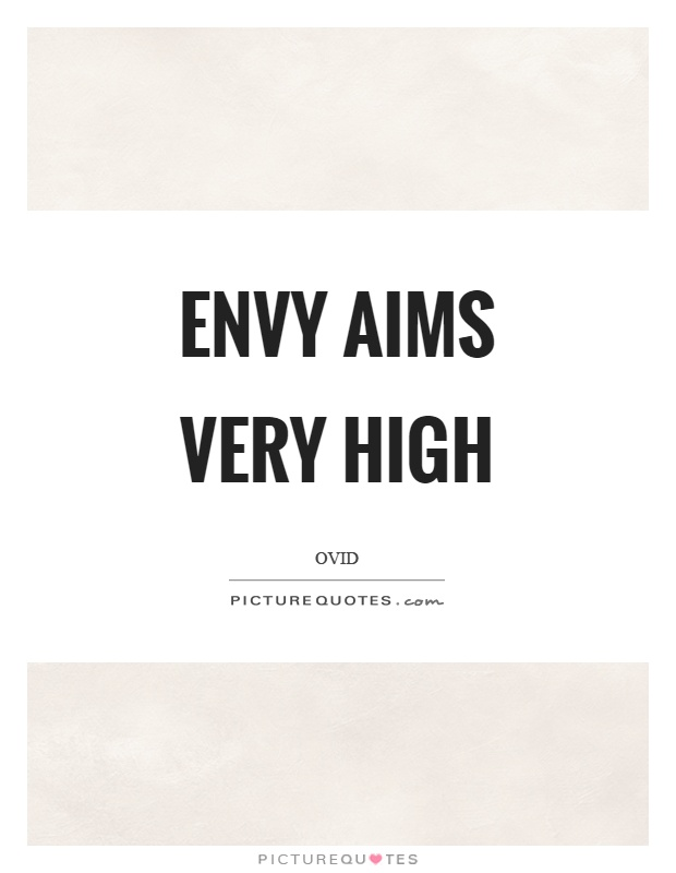 Envy aims very high Picture Quote #1