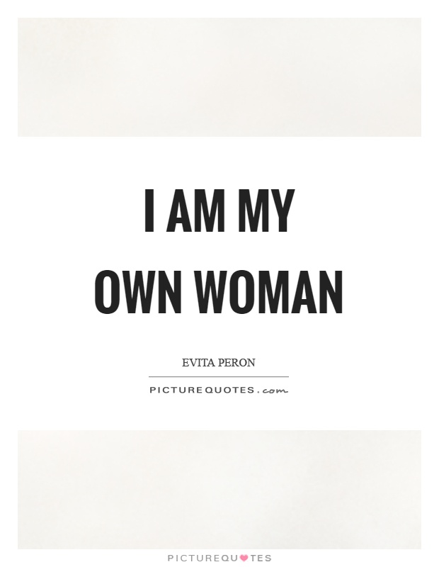 I am my own woman Picture Quote #1