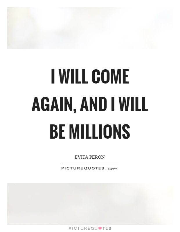 I will come again, and I will be millions Picture Quote #1