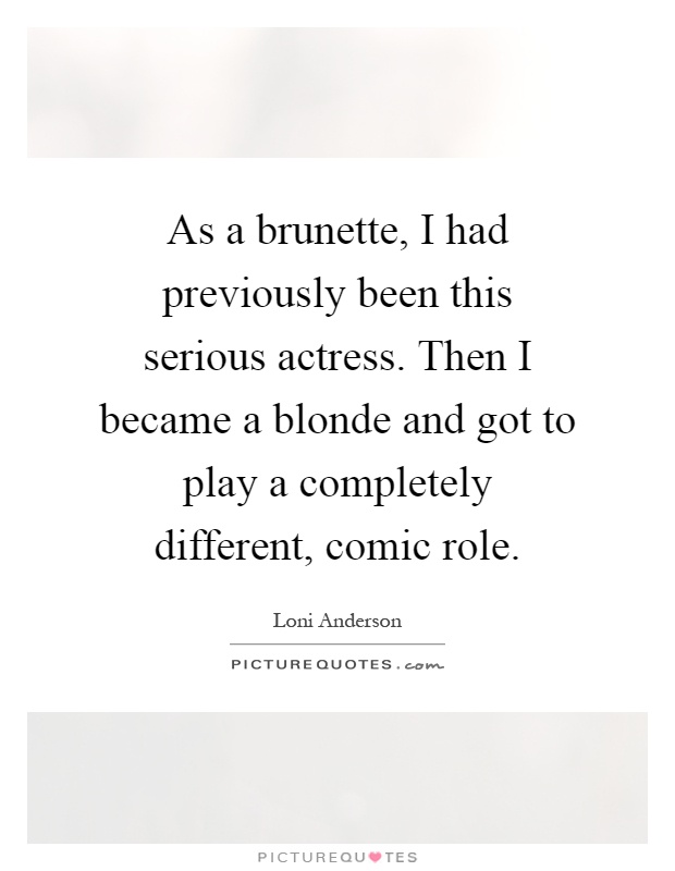Brunette Quotes | Brunette Sayings | Brunette Picture Quotes