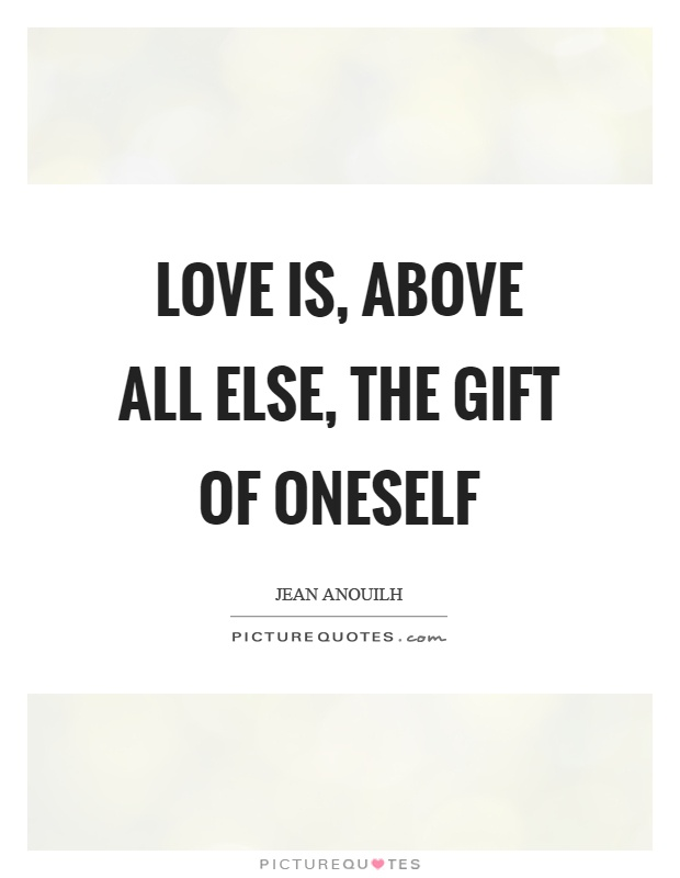 Love is, above all else, the gift of oneself Picture Quote #1