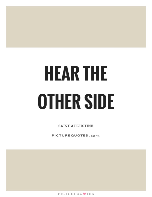 Hear the other side Picture Quote #1