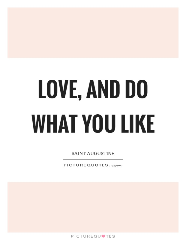 Love, and do what you like Picture Quote #1