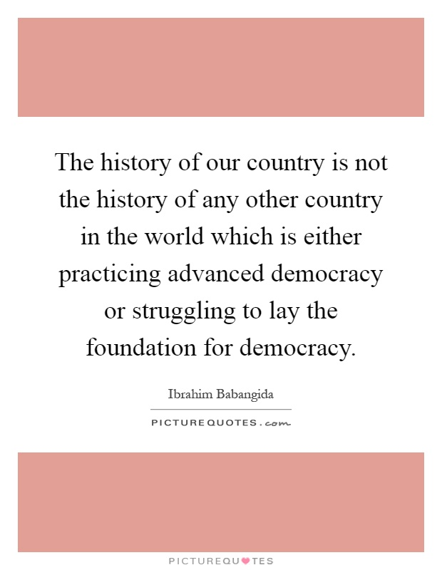 a history of democracy in our world There, once again, our sister democracies have proved that, even in a time of  severe  america's time as a player on the stage of world history has been brief.