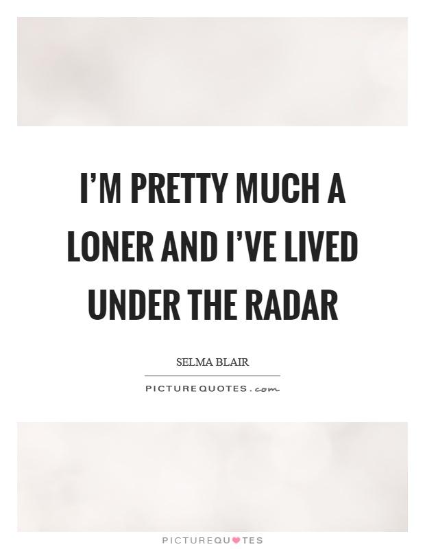 Im A Loner Quotes | www.pixshark.com - Images Galleries ...