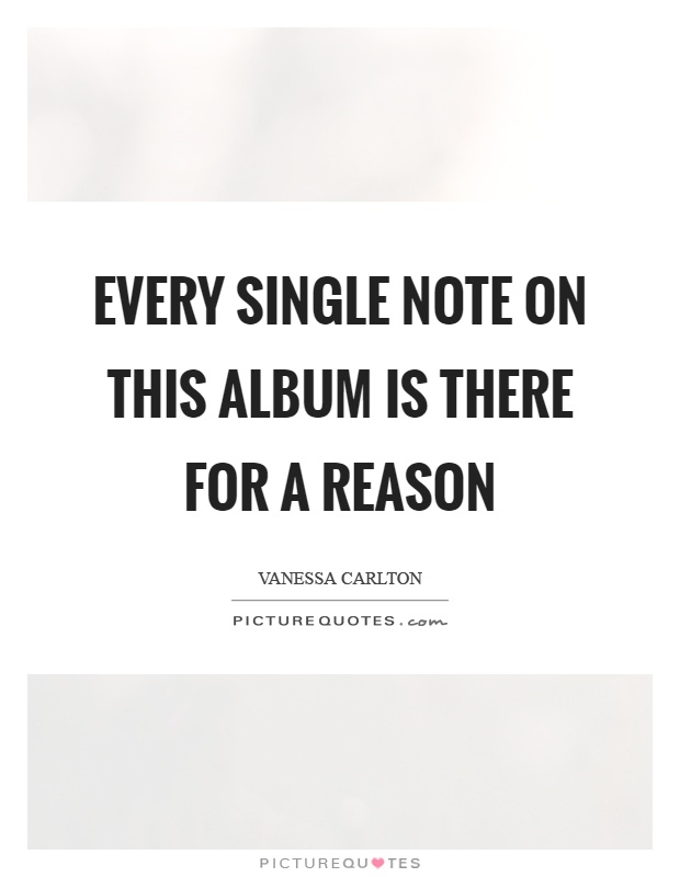 Every single note on this album is there for a reason Picture Quote #1