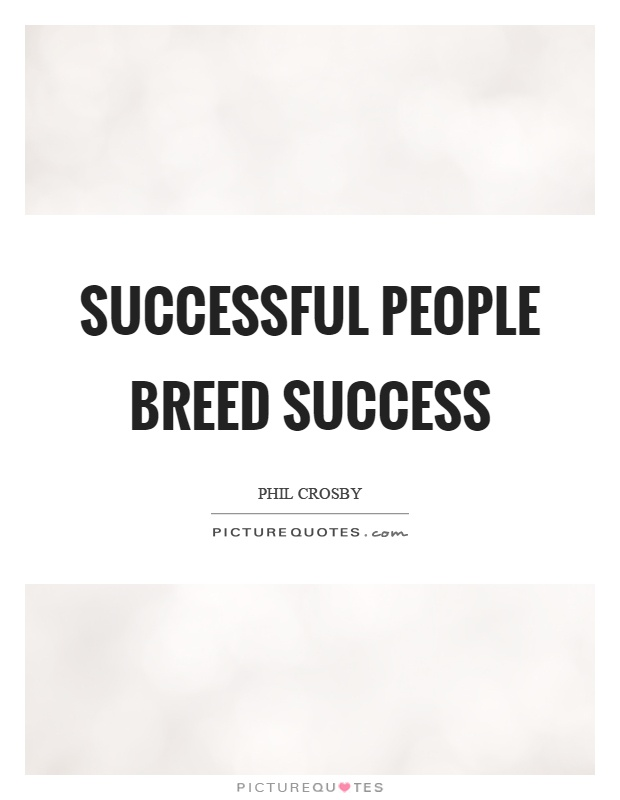 Successful people breed success Picture Quote #1