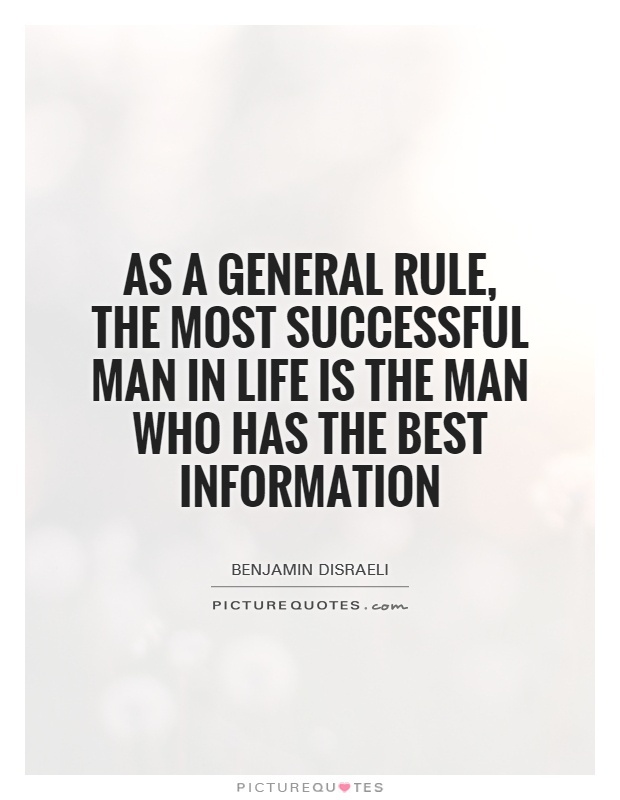 The General Quote As A General Rule The Most Successful Man In Life Is The Man .
