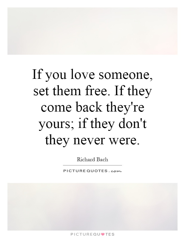 Quotes About If U Love Someone : If You Love Someone Quotes Come Back Quotes Love Someone Quotes ...