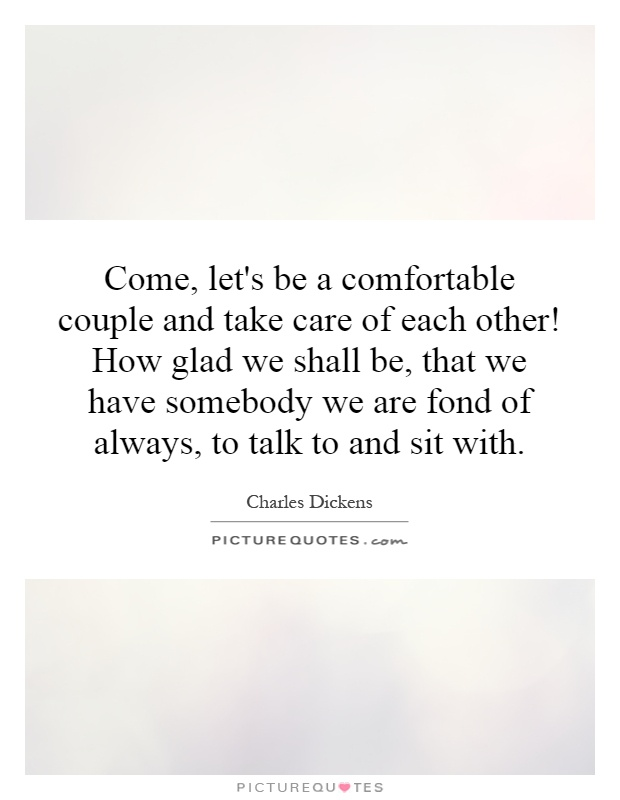 Take Care Of Each Other: Come, Let's Be A Comfortable Couple And Take Care Of Each