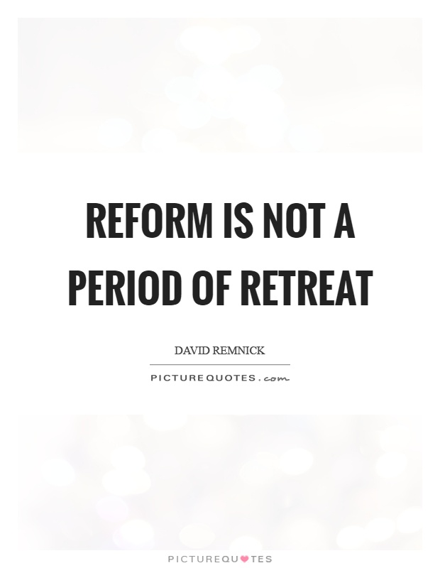 Reform is not a period of retreat Picture Quote #1