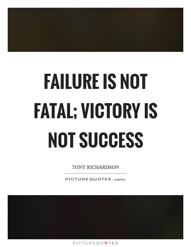Failure is not fatal; victory is not success Picture Quote #1