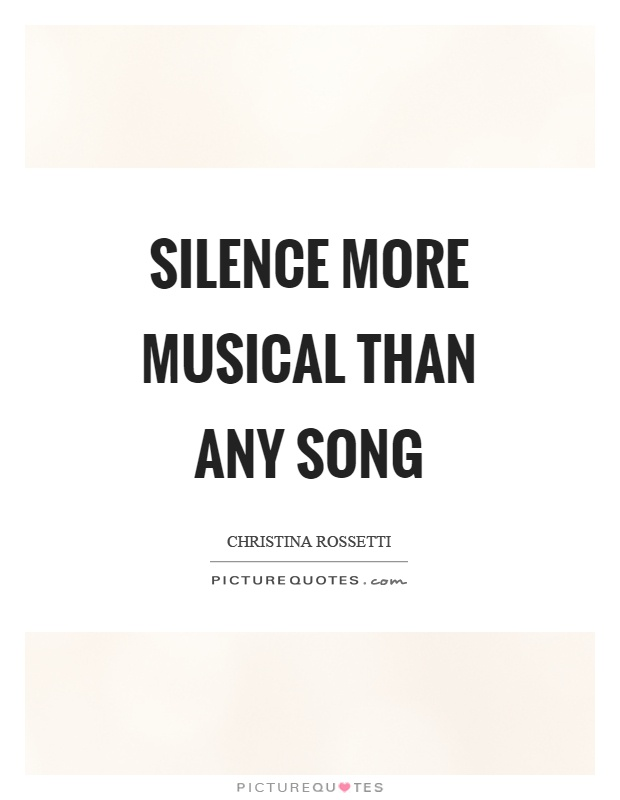 Silence more musical than any song Picture Quote #1