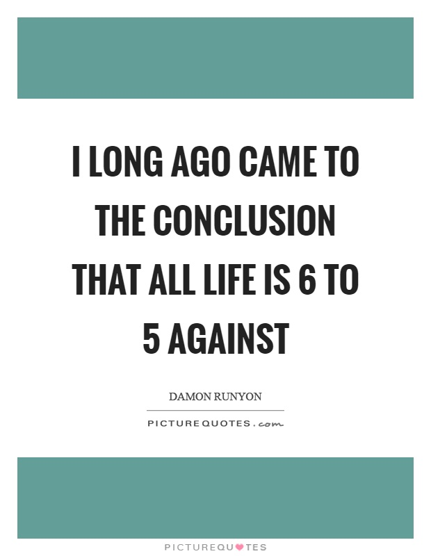 quotes in conclusion of essay In conclusion, self control and adaptation make a successful life when you walk on the road to y.