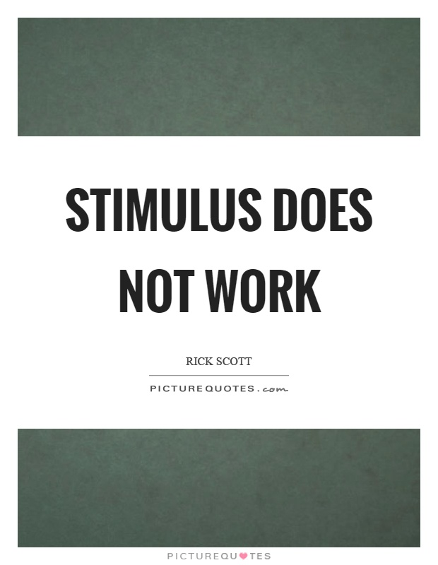 Stimulus does not work Picture Quote #1
