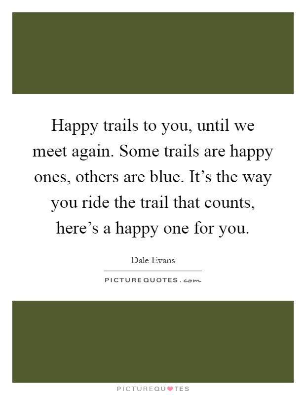 catch and trail meet again quote