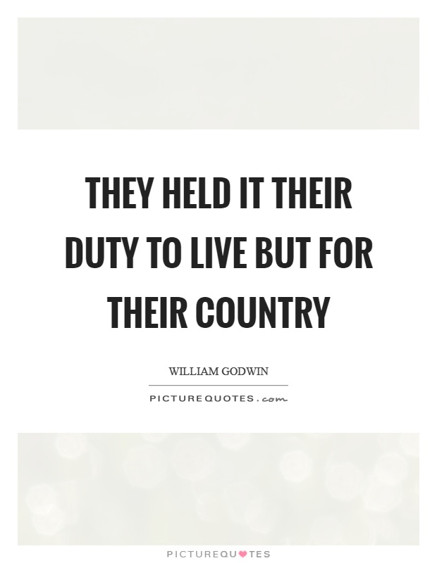 They held it their duty to live but for their country Picture Quote #1