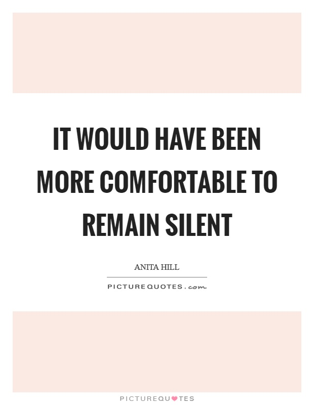 It would have been more comfortable to remain silent Picture Quote #1