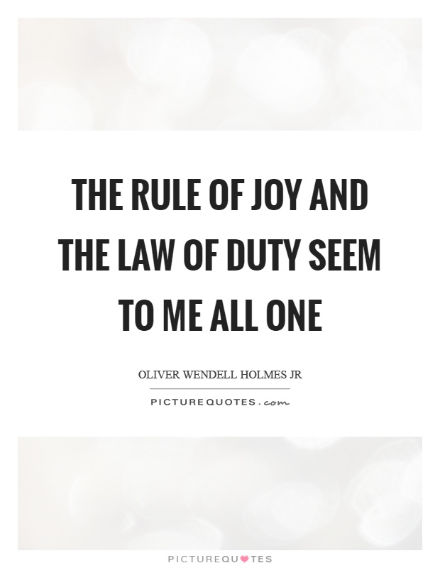 The rule of joy and the law of duty seem to me all one Picture Quote #1