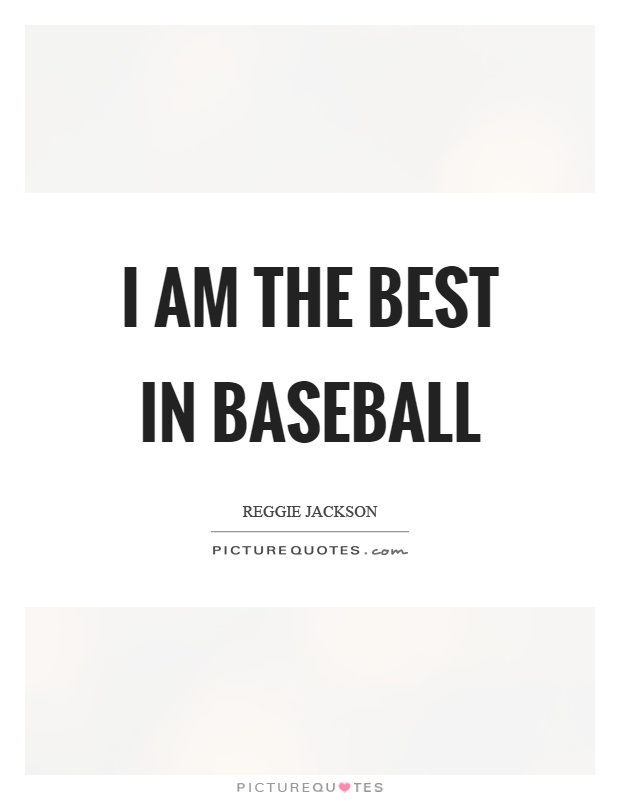 I am the best in baseball Picture Quote #1
