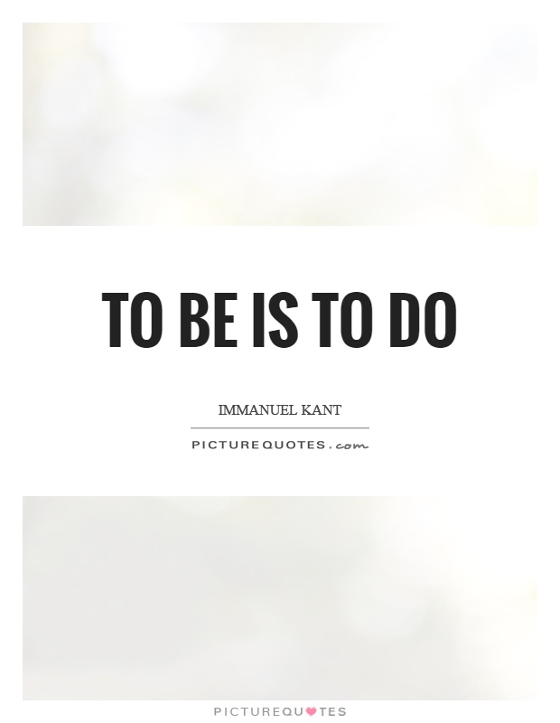 To be is to do Picture Quote #1