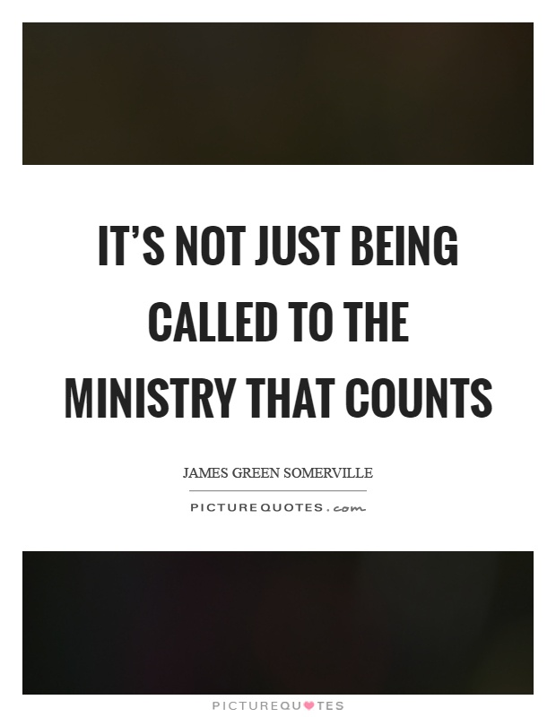 It's not just being called to the ministry that counts Picture Quote #1