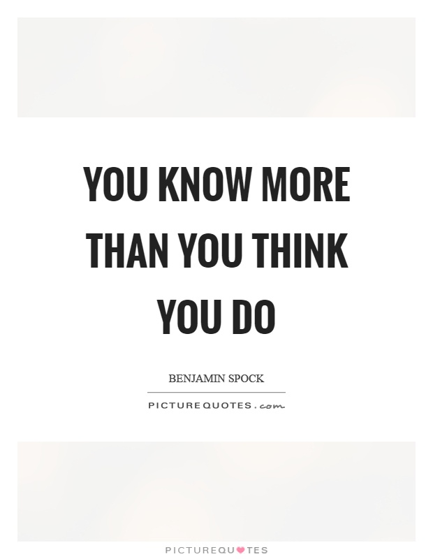 You know more than you think you do Picture Quote #1