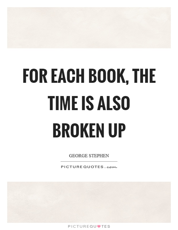For each book, the time is also broken up Picture Quote #1