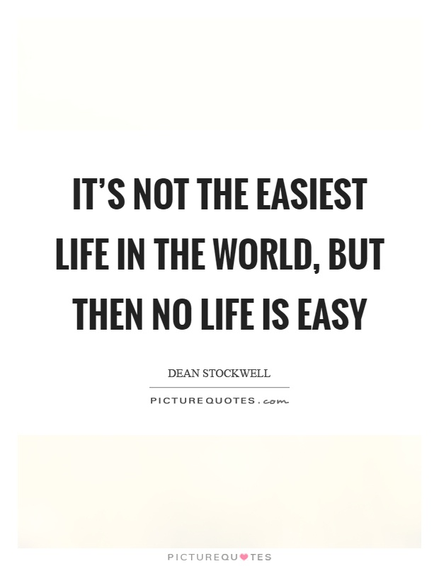 Life Is Easy Quotes & Sayings   Life Is Easy Picture Quotes