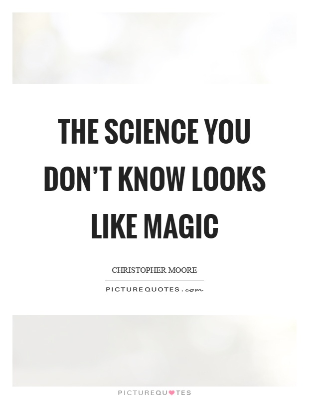 The Science you don't know looks like magic Picture Quote #1