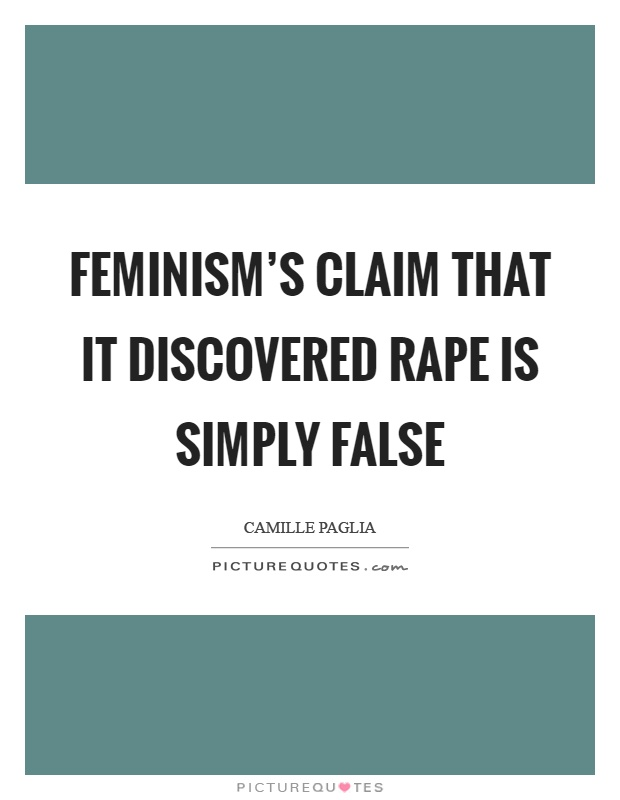 Feminism's claim that it discovered rape is simply false Picture Quote #1