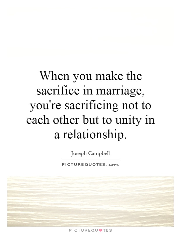 a look at sacrifices couples makes in marriage relationships Relationships are built on love – but the strength of a relationship is dependent on sacrifices when you're seriously dating someone, you will inevitably need to make some sacrifices for them when you're seriously dating someone, you will inevitably need to make some sacrifices for them.