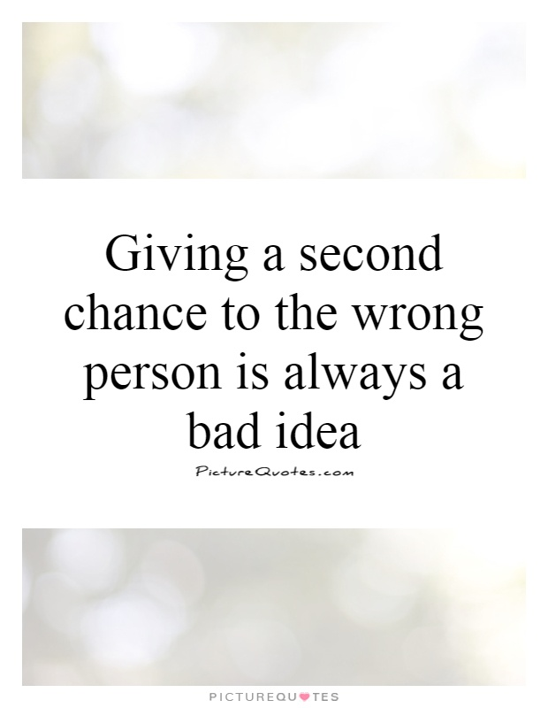 Giving a second chance to the wrong person is always a bad ...
