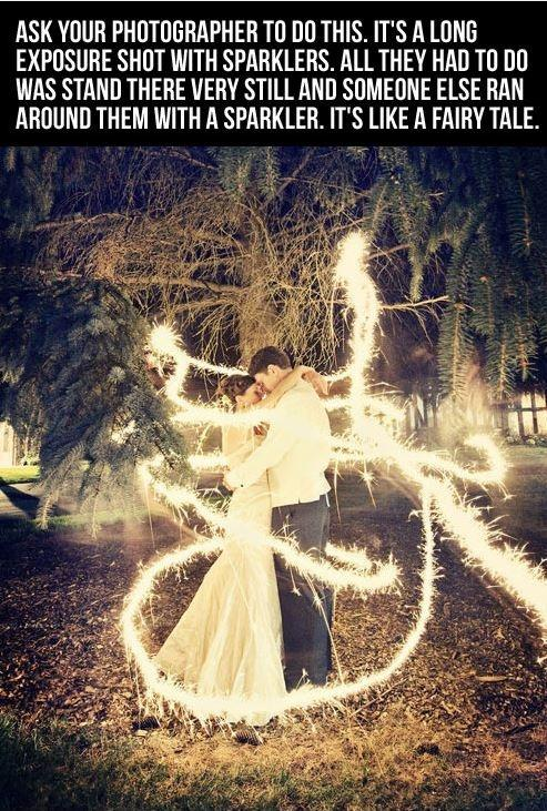 Ask your photographer to do this. It's a long exposure shot with sparklers. All they had to do was stand there very still and someone else ran around them with a sparkler. It's like a fairy tale Picture Quote #1
