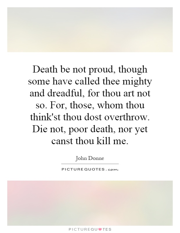 essay about death be not proud Death be not proud: a memoir lesson plans include daily lessons, fun activities,  essay topics, test/quiz questions, and more everything you need to teach.