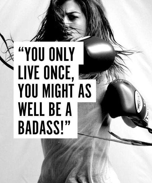 You only live once, you might as well be a badass! Picture Quote #1